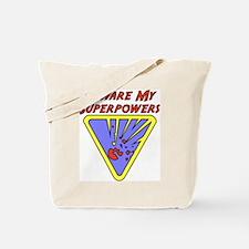 Beware My Superpowers Tote Bag