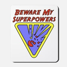 Beware My Superpowers Mousepad