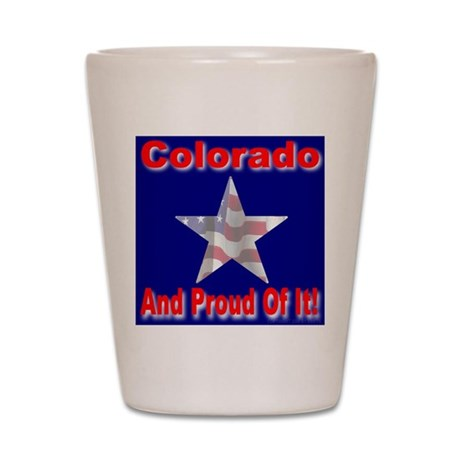 Colorado And Proud Of It! Shot Glass
