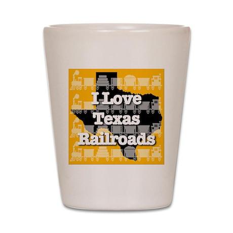 I Love Texas Railroads Shot Glass