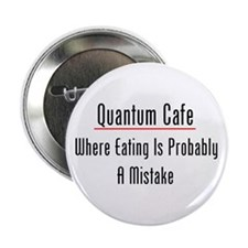 "Quantum Cafe 2.25"" Button"