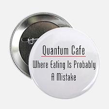 "Quantum Cafe 2.25"" Button"