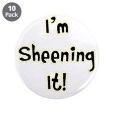 "Im Sheening It! Charlie Sheen 3.5"" Button (10 pack"