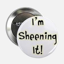 """Im Sheening It! Charlie Sheen 2.25"""" Button (10 pac"""