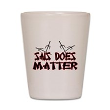 Sais Does Matter Shot Glass