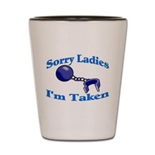 I'm Taken Shot Glass