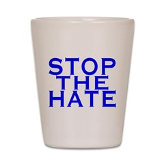 Stop The Hate Shot Glass