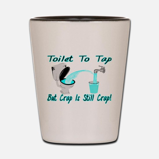 Toilet To Tap Shot Glass