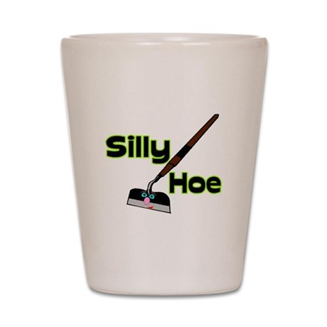 Silly Hoe Shot Glass
