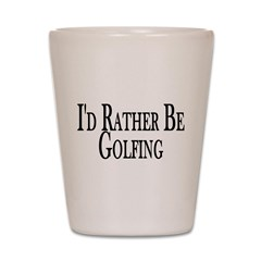 Rather Be Golfing Shot Glass