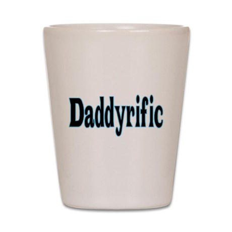Daddyrific Shot Glass
