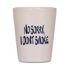 I Don't Smoke Shot Glass