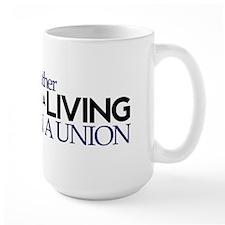 Rather Work for a Living Than Join Union Lg Mug