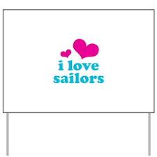 I Love Sailors Yard Sign