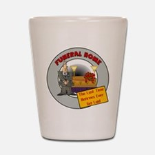 Retirement Funeral Home Shot Glass
