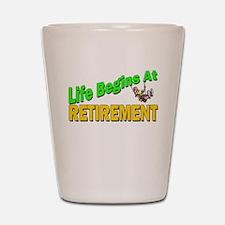 Life Begins At Retirment Shot Glass