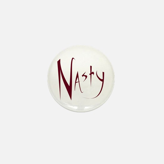 NASTY Mini Button