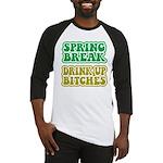 Spring Break Drink Up Bitches Baseball Jersey