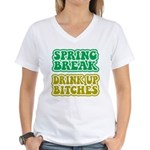 Spring Break Drink Up Bitches Women's V-Neck T-Shi