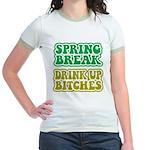 Spring Break Drink Up Bitches Jr. Ringer T-Shirt