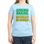 Spring Break Drink Up Bitches Women's Light T-Shir