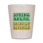 Spring Break Drink Up Bitches Shot Glass