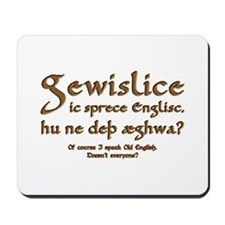 I Speak Old English Mousepad