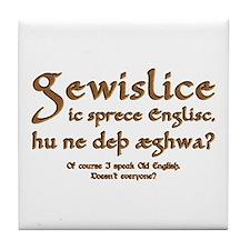 I Speak Old English Tile Coaster
