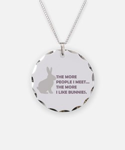 THE MORE PEOPLE I MEET THE MO Necklace