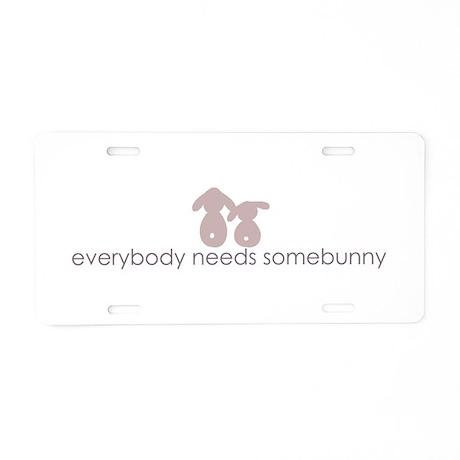 everybody needs somebunny Aluminum License Plate