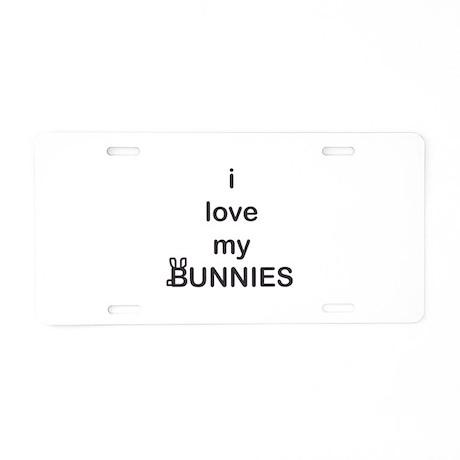 i love my bunnies Aluminum License Plate