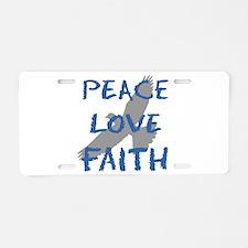 Peace Love Faith Aluminum License Plate
