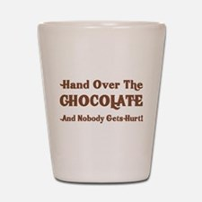Hand Over The Chocolate Shot Glass