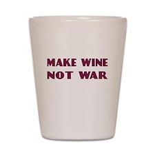 Make Wine Not War Shot Glass