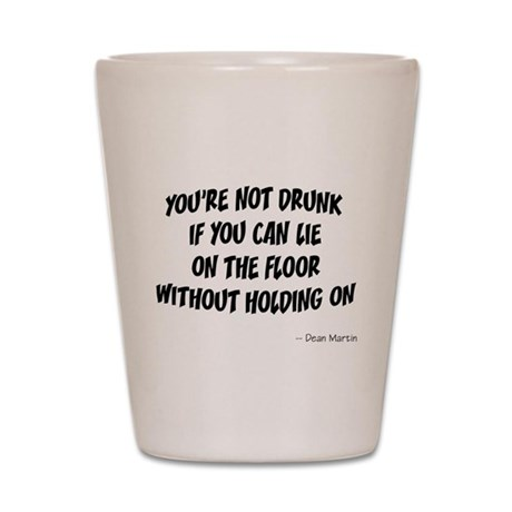 Not Drunk Quote Shot Glass