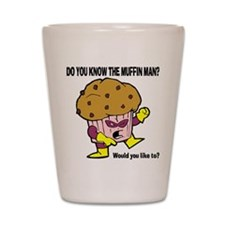 The Muffin Man Shot Glass