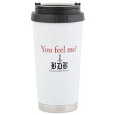 You Feel Me? Travel Mug