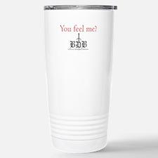 You Feel Me? Travel Mug