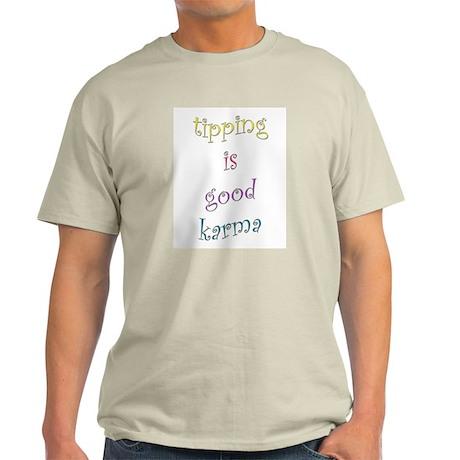 Tipping is Good Karma Ash Grey T-Shirt