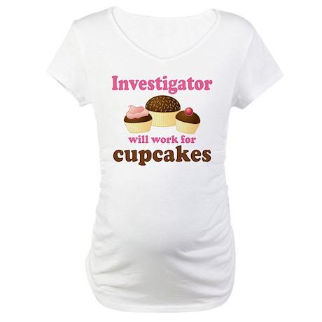Funny Investigator Maternity T-Shirt