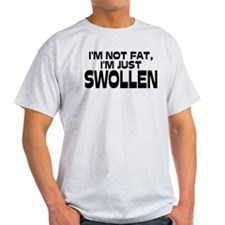 I'm not fat... T-Shirt
