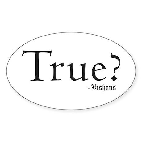 True? Vishous Oval Sticker