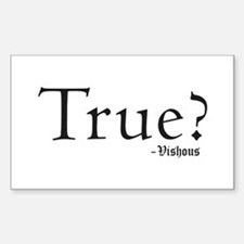 True? Vishous Rectangular Decal