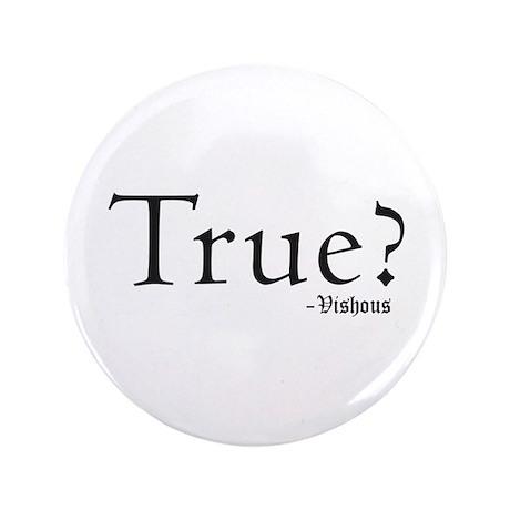 """True? 3.5"""" Button"""