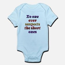 No One ever suspects the shor Infant Bodysuit
