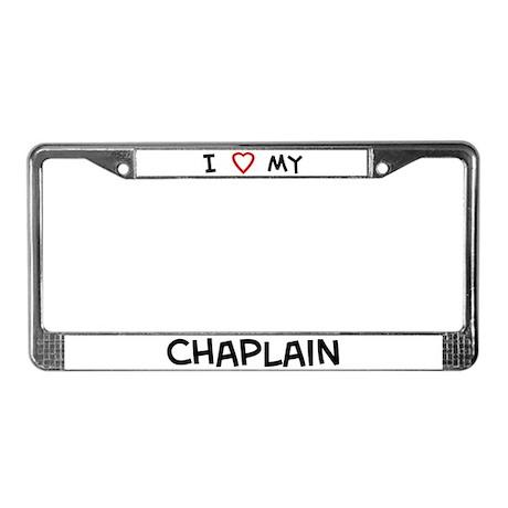 I Love Chaplain License Plate Frame