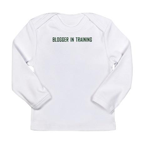 Blogger In Training Long Sleeve Infant T-Shirt