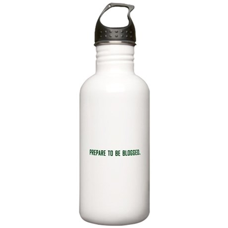 Prepare To Be Blogged Stainless Water Bottle 1.0L
