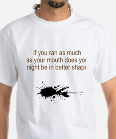 You talk to much T-Shirt
