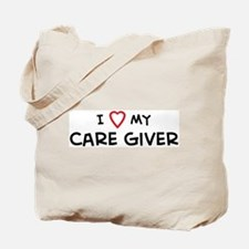 I Love Care Giver Tote Bag